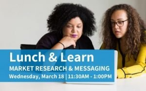 Lunch & Learn on Market Research and Messaging