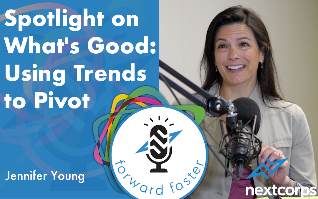 Spotlight on What's Good: Using Trends to Pivot